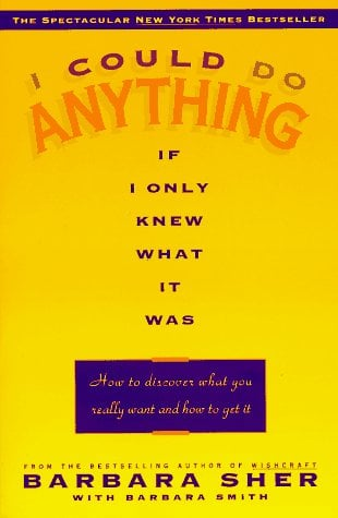 I Could Do Anything If I Only Knew What It Was: How to Discover What You Really Want and How to Get It 9780440505006