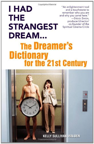 I Had the Strangest Dream...: The Dreamer's Dictionary for the 21st Century 9780446696036