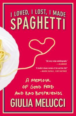 I Loved, I Lost, I Made Spaghetti 9780446552325