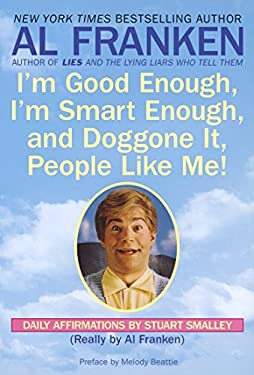 I'm Good Enough, I'm Smart Enough, and Doggone It, People Like Me!: Daily Affirmations by Stuart Smalley 9780440504702