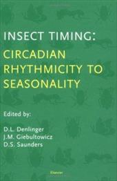 Insect Timing: Circadian Rhythmicity to Seasonality 1415361