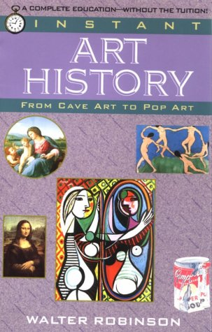 Instant Art History: From Cave Art to Pop Art 9780449906989