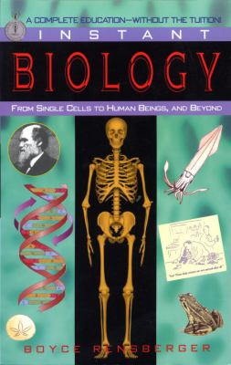 Instant Biology: From Single Cells to Human Beings, and Beyond 9780449907016
