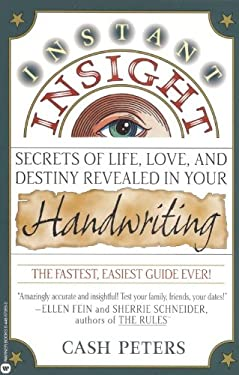 Instant Insight: Secrets of Life, Love, and Destiny Revealed in Your Handwriting 9780446673556