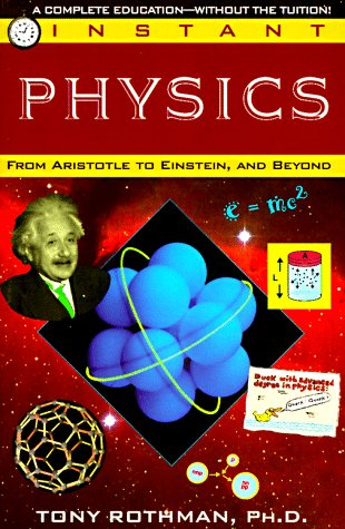 Instant Physics: From Aristotle to Einstein, and Beyond 9780449906972