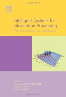 Intelligent Systems for Information Processing: From Representation to Applications 9780444513793