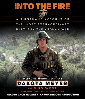 Into the Fire: A Firsthand Account of the Most Extraordinary Battle in the Afghan War 9780449012093