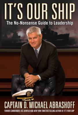 It's Our Ship: The No-Nonsense Guide to Leadership 9780446199667
