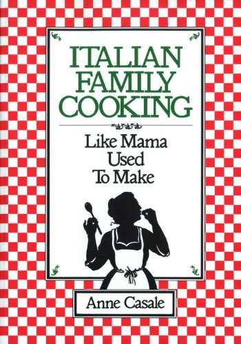 Italian Family Cooking: Like Mamma Used to Make 9780449901335