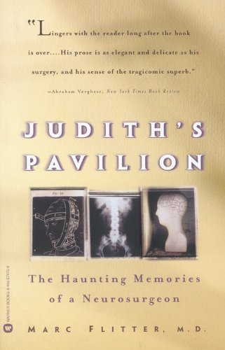 Judith's Pavilion: The Haunting Memories of a Neurosurgeon 9780446674720
