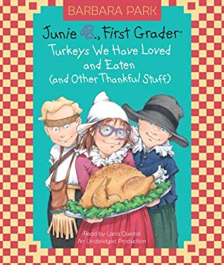 Junie B., First Grader: Turkeys We Have Loved and Eaten (and Other Thankful Stuff) 9780449014585