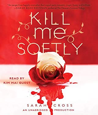 Kill Me Softly 9780449010389