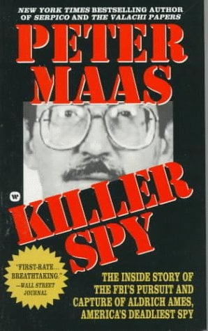Killer Spy: Inside Story of the FBI's Pursuit and Capture of Aldrich Ames, America's Deadliest Spy 9780446602792