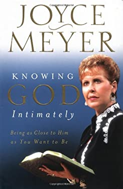 Knowing God Intimately: Being as Close to Him as You Want to Be 9780446531931