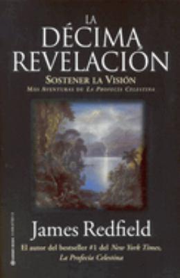 La D Cima Revelacion: Sostener La Vision Mas Adventuras de La Profecia Celestina 9780446673013