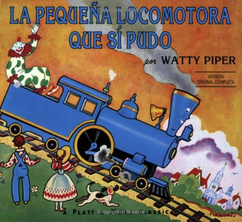 La Pequena Locomotora Que Si Pudo = The Little Engine That Could