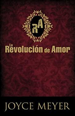 La Revolucion de Amor = The Love Revolution 9780446567381