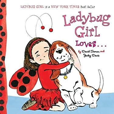 Ladybug Girl Loves... 9780448453743