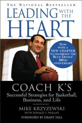 Leading with the Heart: Coach K's Successful Strategies for Basketball, Business, and Life 9780446676786
