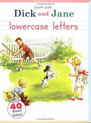 Learn with Dick and Jane: Lowercase Letters: A Grosset & Dunlap Workbook [With 1 Sheet of Reward Stickers] 9780448438436