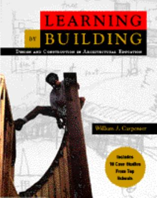 Learning by Building: Design and Construction in Architectural Education 9780442023508
