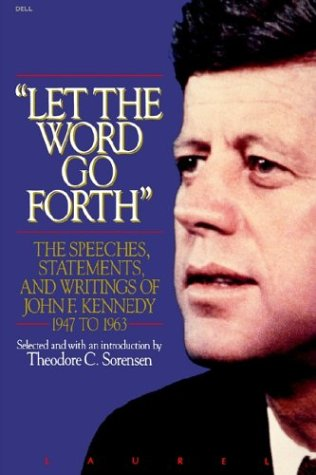 Let the Word Go Forth: The Speeches, Statements, and Writings of John F. Kennedy 1947 to 1963 9780440504061