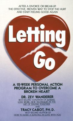 Letting Go: A 12-Week Personal Action Program to Overcome a Broken Heart 9780440147305