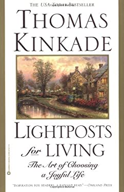 Lightposts for Living: The Art of Choosing a Joyful Life 9780446676175