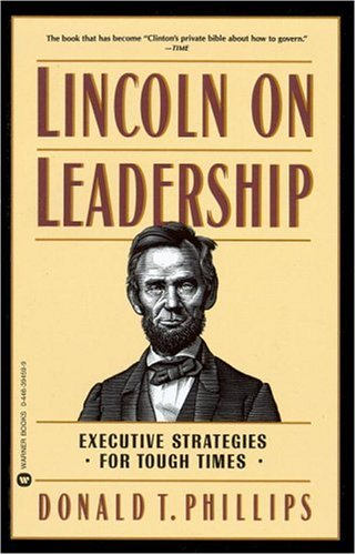 Lincoln on Leadership: Executive Strategies for Tough Times 9780446394598