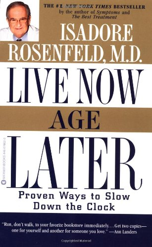 Live Now, Age Later: Proven Ways to Slow Down the Clock 9780446676021