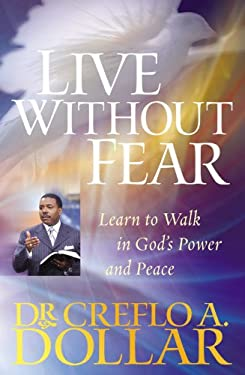 Live Without Fear: Learn to Walk in God's Power and Peace 9780446698436