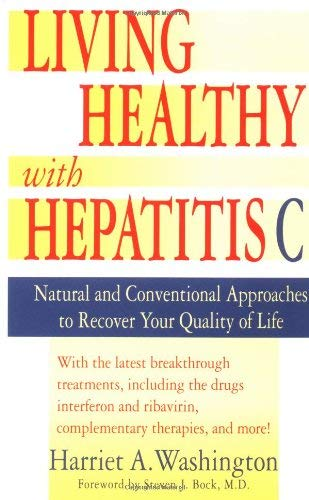 Living Healthy with Hepatitis C: Natural and Conventional Approaches to Recover Your Quality of Life 9780440236085