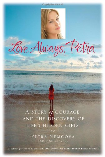 Love Always, Petra: A Story of Courage and the Discovery of Life's Hidden Gifts 9780446579131