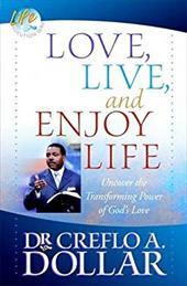 Love, Live, and Enjoy Life: Uncover the Transforming Power of God's Love 1438437