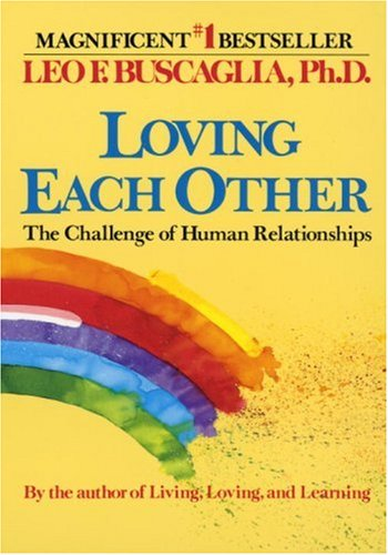 Loving Each Other: The Challenge of Human Relationships 9780449901571