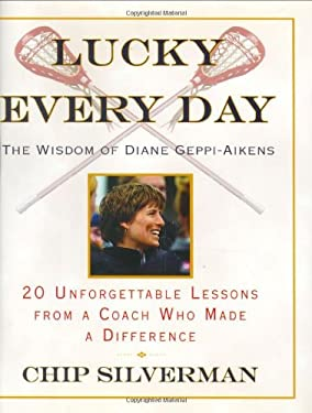 Lucky Every Day: 20 Unforgettable Lessons from a Coach Who Made a Difference 9780446500135