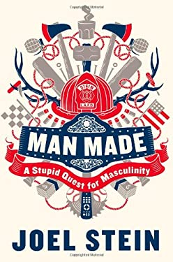 Man Made: A Stupid Quest for Masculinity 9780446573122