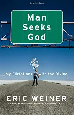 Man Seeks God: My Flirtations with the Divine 9780446539470