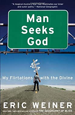 Man Seeks God: My Flirtations with the Divine 9780446539487