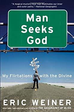 Man Seeks God: My Flirtations with the Divine
