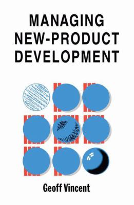 Managing New-Product Development (Competitive Manufacturing Series) 9780442238087