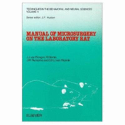 Manual of Microsurgery on the Laboratory Rat, Part I: General Information and Experimental Techniques 9780444811394