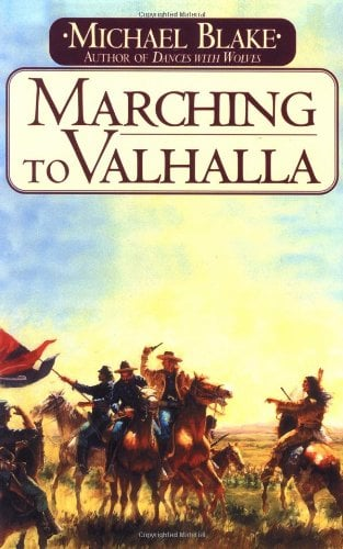 Marching to Valhalla: A Novel of Custer's Last Days 9780449000441