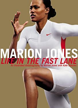 Marion Jones: Life in the Fast Lane: An Illustrated Autobiography 9780446524551