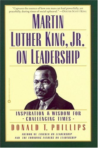 Martin Luther King, Jr. on Leadership: Inspiration & Wisdom for Challenging Times 9780446675468