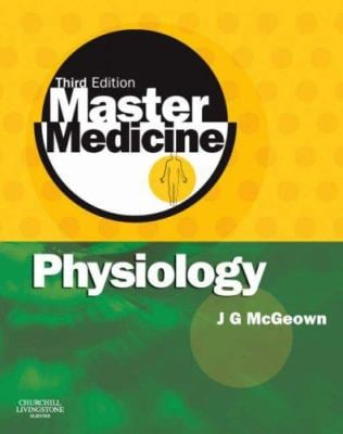 Master Medicine: Physiology: A Core Text of Human Physiology with Self Assessment 9780443102929