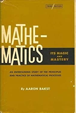 Mathematics, Its Magic and Mastery