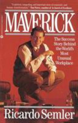 Maverick: The Success Story Behind the World's Most Unusual Workplace 9780446670555