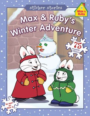 Max & Ruby's Winter Adventure [With 75 Reusable Stickers] 9780448446844