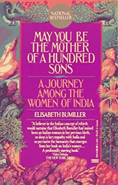 May You Be the Mother of a Hundred Sons: A Journey Among the Women of India 9780449906149